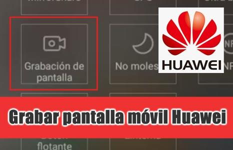 grabar-pantalla-movil-huawei