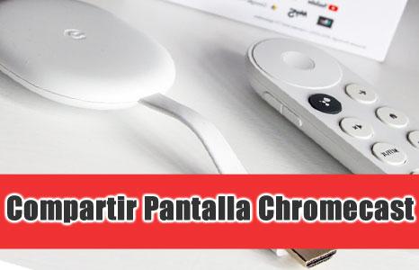 compartir pantalla chromecast